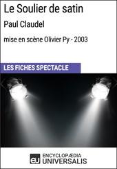 Le Soulier de satin (PaulClaudel - mise en scène Olivier Py - 2003)
