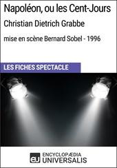 Napoléon, ou les Cent-Jours (Christian Dietrich Grabbe - mise en scène Bernard Sobel - 1996)