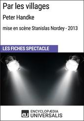 Par les villages (PeterHandke - mise en scène Stanislas Nordey - 2013)