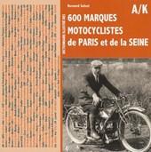Dictionnaire illustre des 600 Marques Motocyclistes de Paris et de la Seine