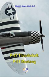 P-47 Thunderbolt - P-51 Mustang | Mantelli  Brown  Kittel  Graf |