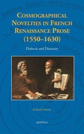 Cosmographical Novelties in French Renaissance Prose (1550-1630)