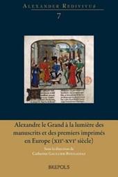 Alexandre Le Grand a La Lumiere Des Manuscrits Et Des Premiers Imprimes En Europe Xiie-xvie Siecle