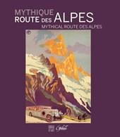 Mythique Route Des Alpes / Mythical Route Des Alpes