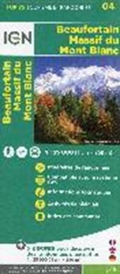 IGN 75 000 Touristische Wanderkarte 04 Beaufortain - Massif du Mont Blanc