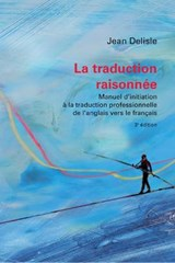 La Traduction Raisonnée | Jean Delisle |