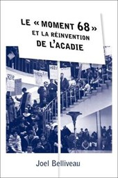 Le Moment 68 Et La R'Invention de L'Acadie
