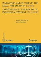 Innovation and Future of the Legal Profession in Europe / L'innovation et l'avenir de la profession d'avocat en Europe | auteur onbekend |