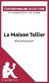 Questionnaire de lecture : La Maison Tellier de Maupassant