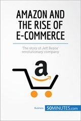 Amazon and the Rise of E-commerce | 50MINUTES.COM |
