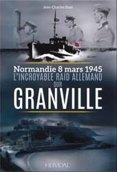 L'incroyable Raid Allemand Sur Granville