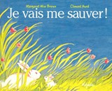 Je Vais Me Sauver / the Runaway Bunny | Margaret Wise Brown |