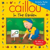 Caillou in the Garden
