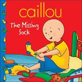 Caillou the Missing Sock | Sarah Margaret Johanson |