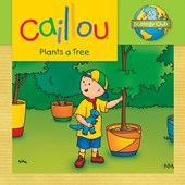 Caillou Plants a Tree