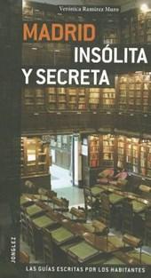 Madrid Insolita y Secreta / Secret Madrid