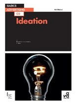 Basics Advertising 03: Ideation | Nik Mahon |