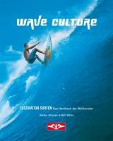Wave Culture - Faszination Surfen | Stefan Strauss |