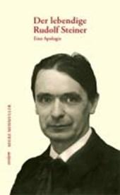 Der lebendige Rudolf Steiner.