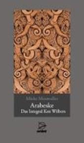 Mosmuller, M: Arabeske - Integral Ken Wilbers