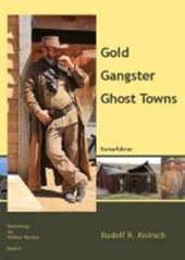 Gold. Gangster. Ghost Towns