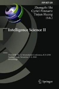 Intelligence Science II   Zhongzhi Shi ; Cyriel Pennartz ; Tiejun Huang  