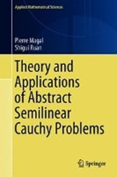 Theory and Applications of Abstract Semilinear Cauchy Problems