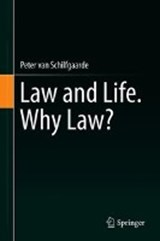 Law and Life. Why Law? | Peter van Schilfgaarde |