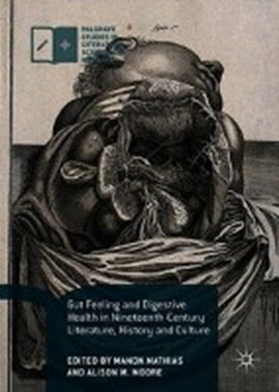 Gut Feeling and Digestive Health in Nineteenth-Century Literature, History and Culture