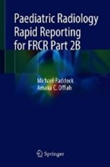 Paediatric Radiology Rapid Reporting for FRCR Part 2B | Michael Paddock ; Amaka C. Offiah |