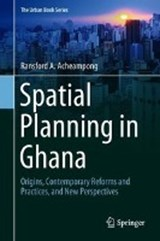Spatial Planning in Ghana | Ransford A. Acheampong |
