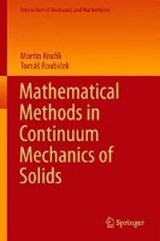 Mathematical Methods in Continuum Mechanics of Solids | Martin Kruzik ; Tomas Roubicek |