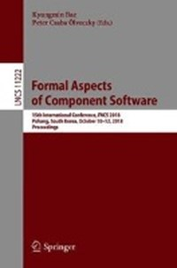 Formal Aspects of Component Software | Kyungmin Bae ; Peter Csaba Oelveczky |
