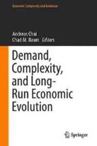 Demand, Complexity, and Long-Run Economic Evolution | Andreas Chai ; Chad M. Baum |