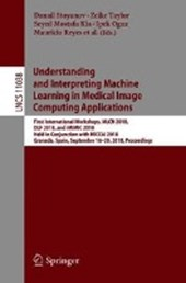 Understanding and Interpreting Machine Learning in Medical Image Computing Applications