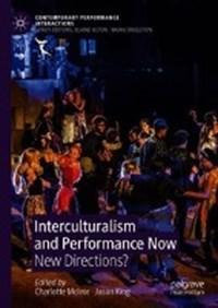 Interculturalism and Performance Now   Charlotte McIvor ; Jason King  