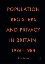 Population Registers and Privacy in Britain, 1936-1984 | Kevin Manton |