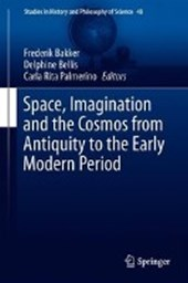 Space, Imagination and the Cosmos from Antiquity to the Early Modern Period