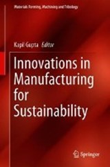 Innovations in Manufacturing for Sustainability | Kapil Gupta |