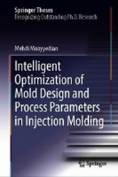 Intelligent Optimization of Mold Design and Process Parameters in Injection Molding