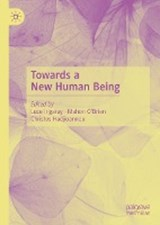 Towards a New Human Being | Luce Irigaray ; Mahon O'brien ; Christos Hadjioannou |