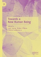 Towards a New Human Being