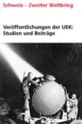 Veröffentlichungen der UEK. Studien und Beiträge zur Forschung / Arisierungen in Österreich und ihre Bezüge zur Schweiz