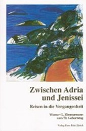 """""""Zwischen Adria und Jenissei"""""""