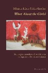 What About the Girls? | Milagros Lopez-Pelaez Casellas |