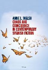 Chaos and Coincidence in Contemporary Spanish Fiction | Anne L. Walsh |