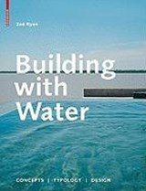 Building with Water | Zoë Ryan |