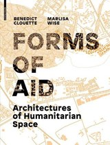 Architectures of Humanitarian Space | Benedict Clouette |