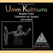 Umm Kulthums religiöse Lieder, Deutsch/Arabisch/phonetisch. Audio-CD zum Buch
