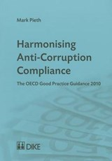 Harmonising Anti-Corruption Compliance | Mark Pieth |